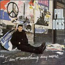 I Ain't Marching Anymore - A Sister's Tribute to Phil Ochs